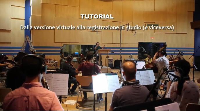 Tutorial 1 – Dall'orchestrazione virtuale alla registrazione in studio (e viceversa)